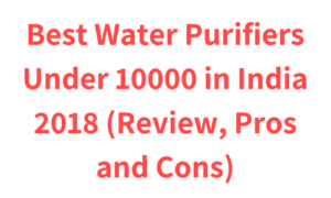 Best Water Purifiers Under 10000 in India