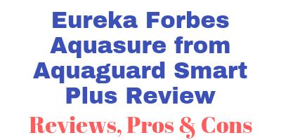Eureka Forbes Aquasure from Aquaguard Smart Plus Review